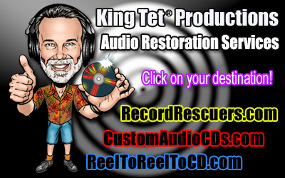 King Tet's Audio Restoration Services